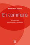 Hervé Le Crosnier - En Communs : Une introduction aux communs de la connaissance