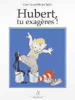 Hubert, tu exag�res !