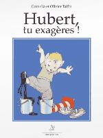 Hubert, tu exagères !